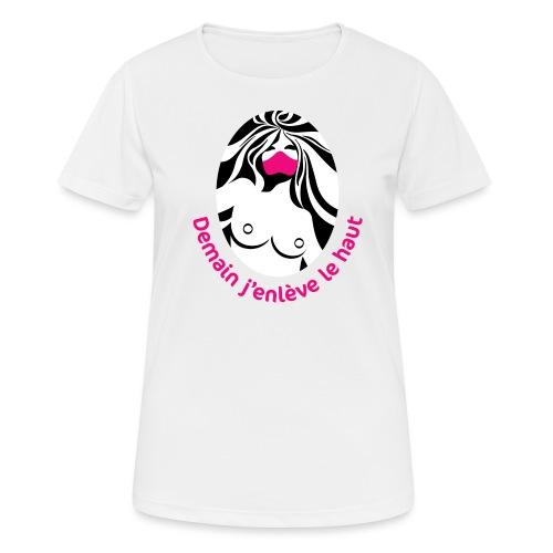 Demain j'enlève le haut - T-shirt respirant Femme