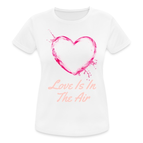Love is in the air - Vrouwen T-shirt ademend actief