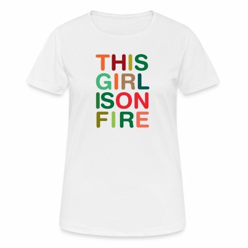 GIRL ON FIRE - T-shirt respirant Femme