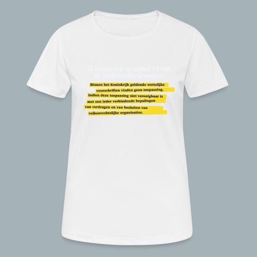 Nederlandse Grondwet T-Shirt - Artikel 94 - Vrouwen T-shirt ademend actief