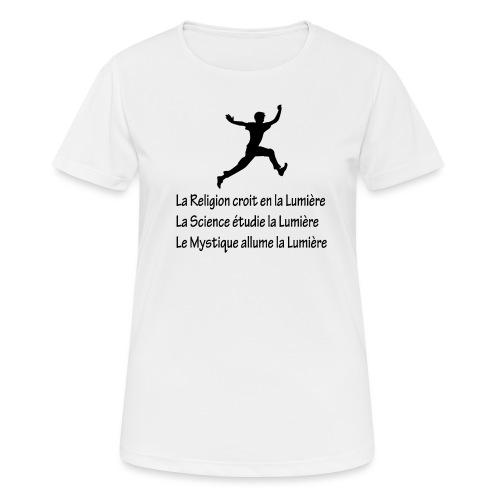 Lumière Religion Science Mystique - T-shirt respirant Femme