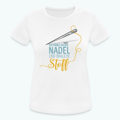 Nähen Nadel Frauen Spruch Handarbeit - Frauen T-Shirt atmungsaktiv