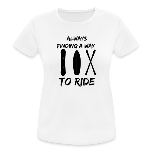 Always Finding a Way to Ride - Women's Breathable T-Shirt