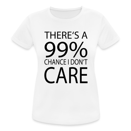 Ist mir egal lustiges Design Sarkasmus - Frauen T-Shirt atmungsaktiv