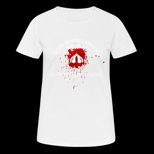 Si les hommes avaient leurs règles...... - T-shirt respirant Femme