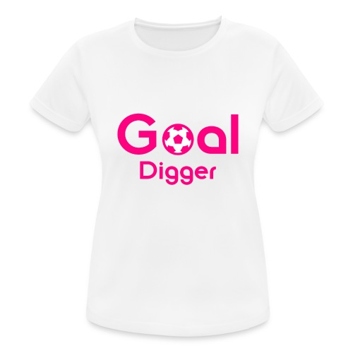 Goal Digger Pink - Women's Breathable T-Shirt
