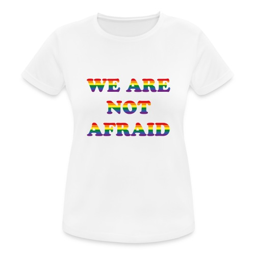 We are not afraid - Women's Breathable T-Shirt