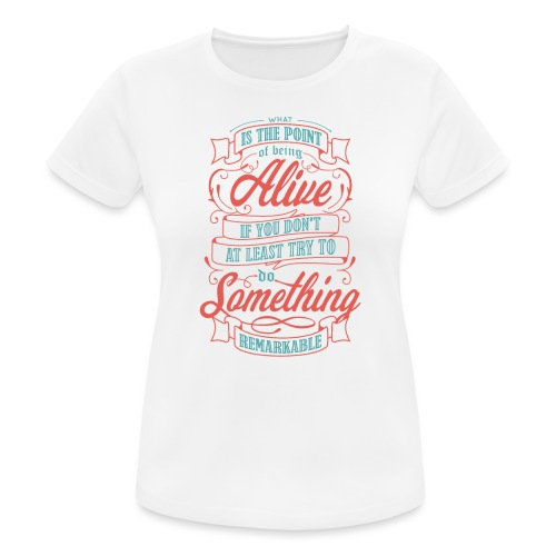 What Is The Point Of Being Alive - T-shirt respirant Femme