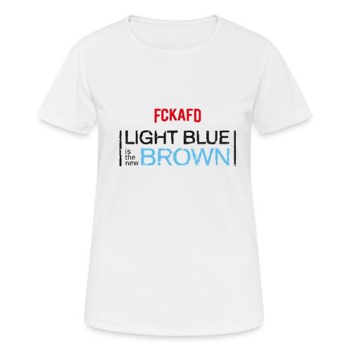 LIGHT BLUE IS THE NEW BROWN - Frauen T-Shirt atmungsaktiv