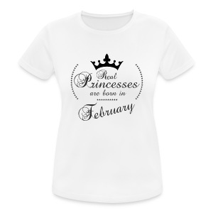 Real Princesses are born in February - Frauen T-Shirt atmungsaktiv