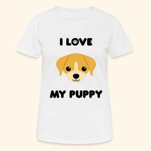 Love my puppy - T-shirt respirant Femme