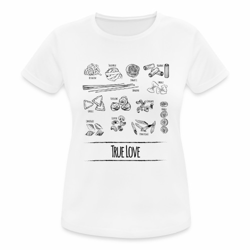 Pasta - My True Love - Frauen T-Shirt atmungsaktiv