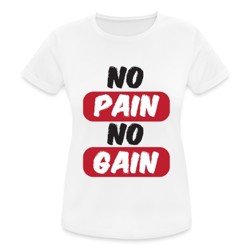 no pain no gain t shirt design fitness - Maglietta da donna traspirante