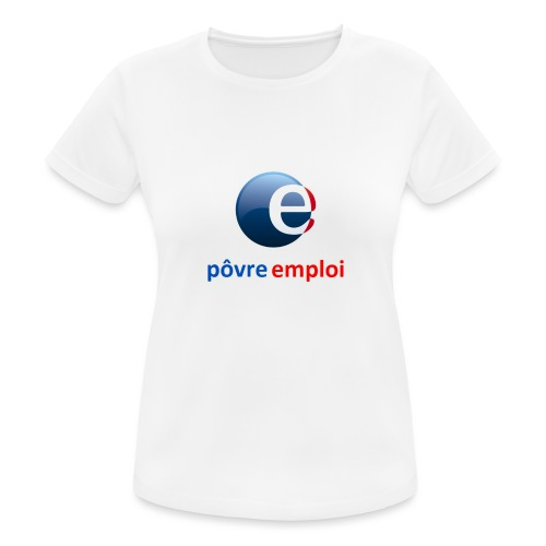 Povre emploi - T-shirt respirant Femme