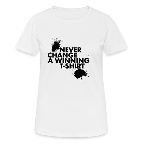 Never change a winning T-shirt - Vrouwen T-shirt ademend actief