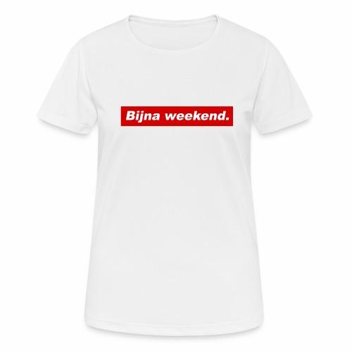 Bijna weekend. - Vrouwen T-shirt ademend actief