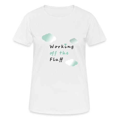 Working off the Fluff - Frauen T-Shirt atmungsaktiv