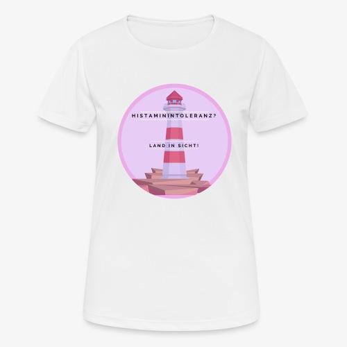 Histaminintoleranz – Land in Sicht - Frauen T-Shirt atmungsaktiv