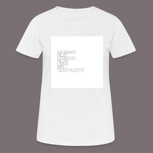 Atomare Pilze streiten nicht über ihr Geschlecht. - Frauen T-Shirt atmungsaktiv