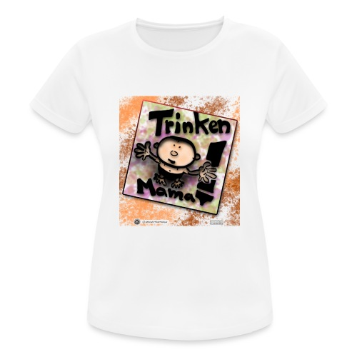 Design Baby Trinken Mama - Frauen T-Shirt atmungsaktiv
