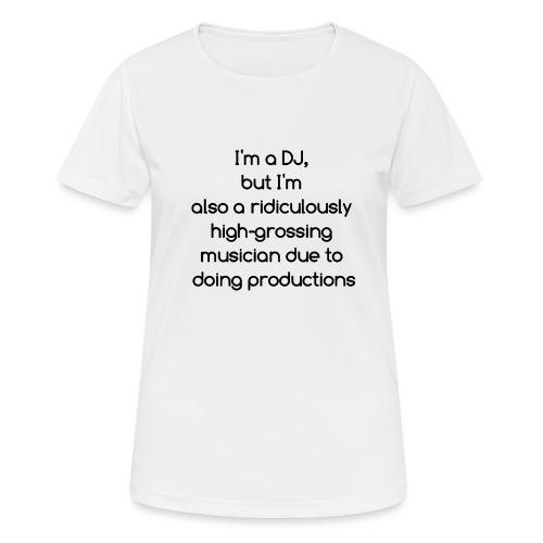 IM A DJ! - vrouwen T-shirt ademend