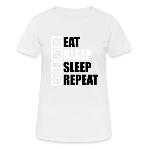 EAT BLEEP SLEEP REPEAT - Women's Breathable T-Shirt