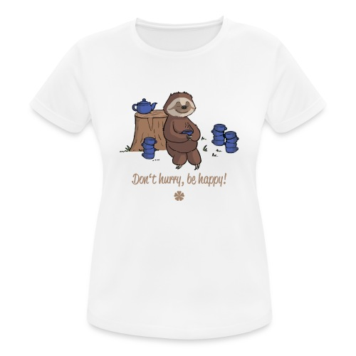Sloth chills Do not hurry, be happy :) - Women's Breathable T-Shirt