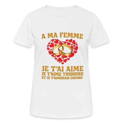 A ma femme, je t'aime - T-shirt respirant Femme