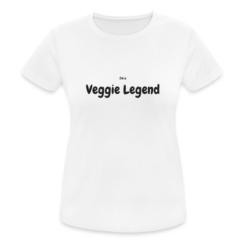 I'm a Veggie Legend - Women's Breathable T-Shirt