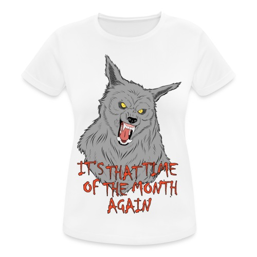 That Time of the Month - Women's Breathable T-Shirt