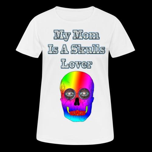 Maman ma mère aime les têtes de mort - T-shirt respirant Femme