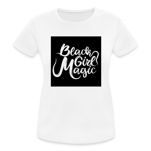 Black Girl Magic 1 White Text - Women's Breathable T-Shirt