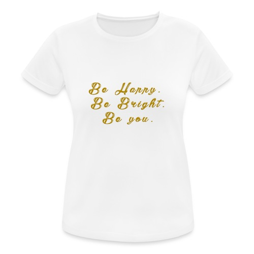 Be happy - Andningsaktiv T-shirt dam