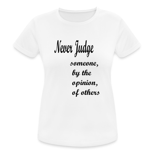 Never Judge - Women's Breathable T-Shirt