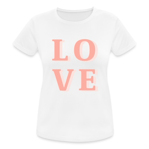 LOVE - Frauen T-Shirt atmungsaktiv