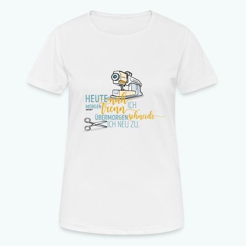 Nähen Schneidern Frauen Spruch Handarbeit - Frauen T-Shirt atmungsaktiv