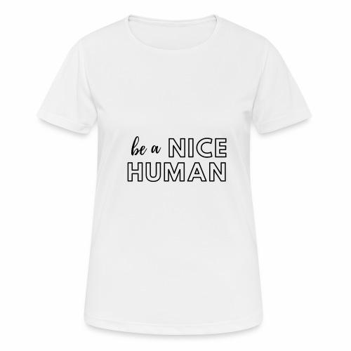 Be a Nice Human | monochrome black - Maglietta da donna traspirante