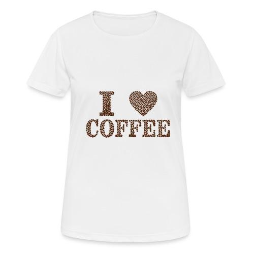 I love coffee - Frauen T-Shirt atmungsaktiv