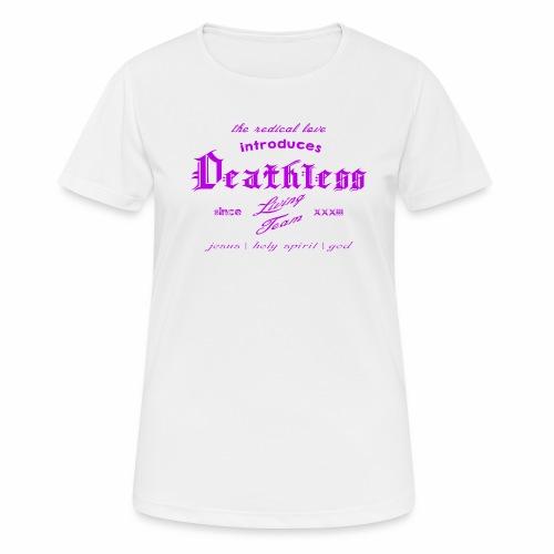 deathless living team violet - Frauen T-Shirt atmungsaktiv