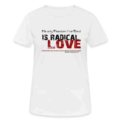 Radikale Liebe black - Frauen T-Shirt atmungsaktiv