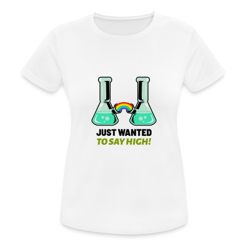 Just Wanted - Frauen T-Shirt atmungsaktiv