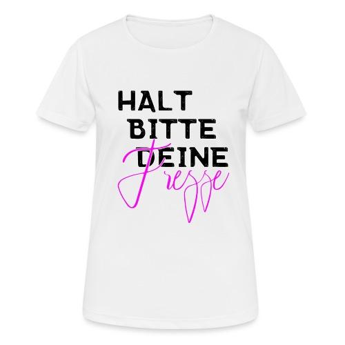 Halt bitte deine Fresse - Frauen T-Shirt atmungsaktiv