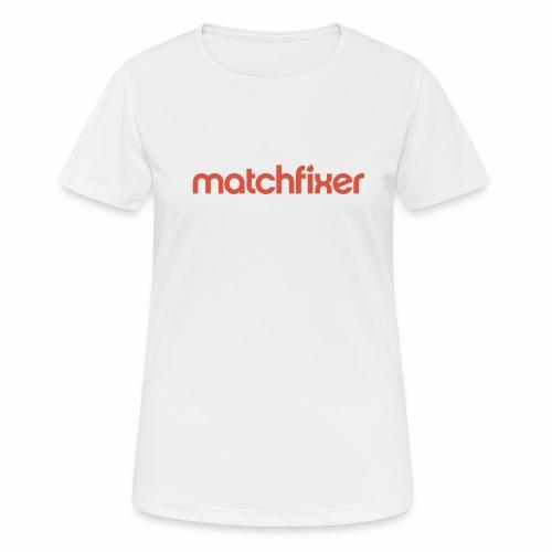 matchfixer - Vrouwen T-shirt ademend actief