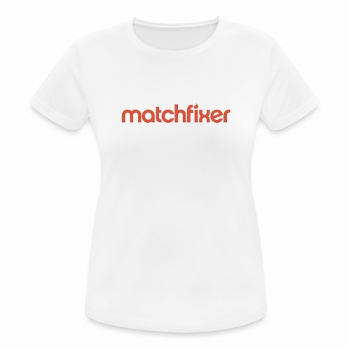 matchfixer - vrouwen T-shirt ademend