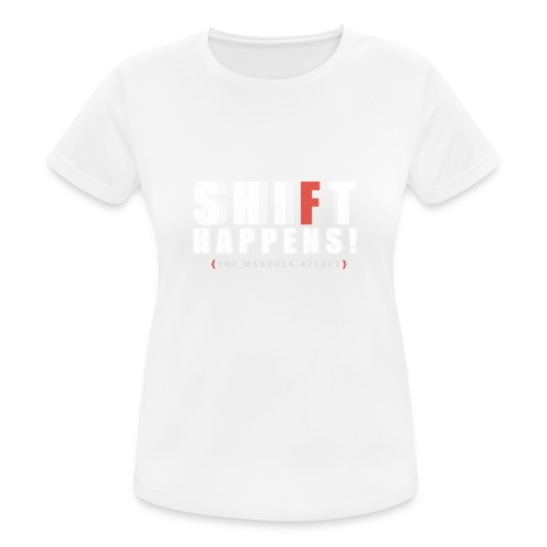 Shift Happens red F - Frauen T-Shirt atmungsaktiv