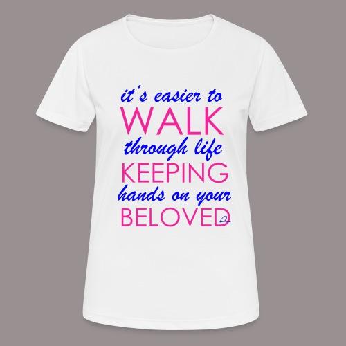 it's easier to walk through life... - naisten tekninen t-paita