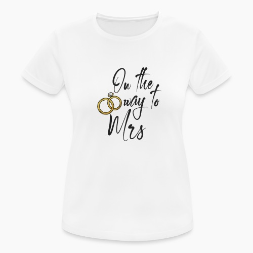 On the way to Mrs - Women's Breathable T-Shirt