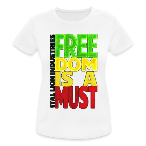 Freedom is a must - Women's Breathable T-Shirt