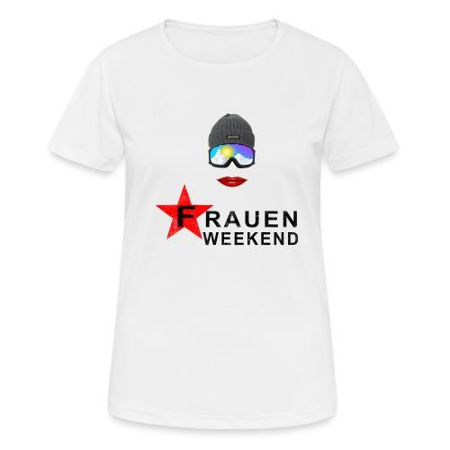 Frauenweekend - Frauen T-Shirt atmungsaktiv