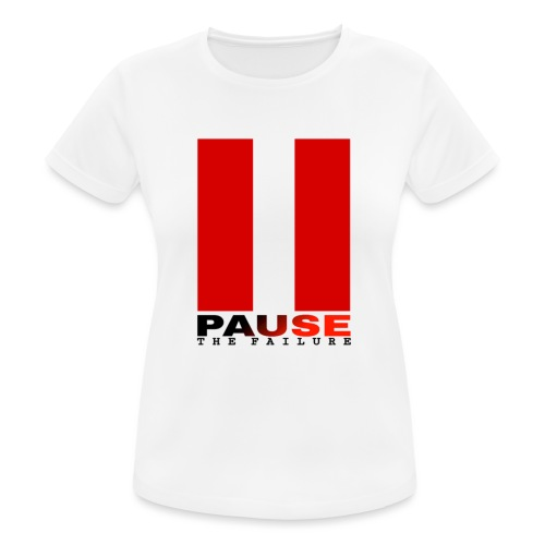 PAUSE THE FAILURE - T-shirt respirant Femme